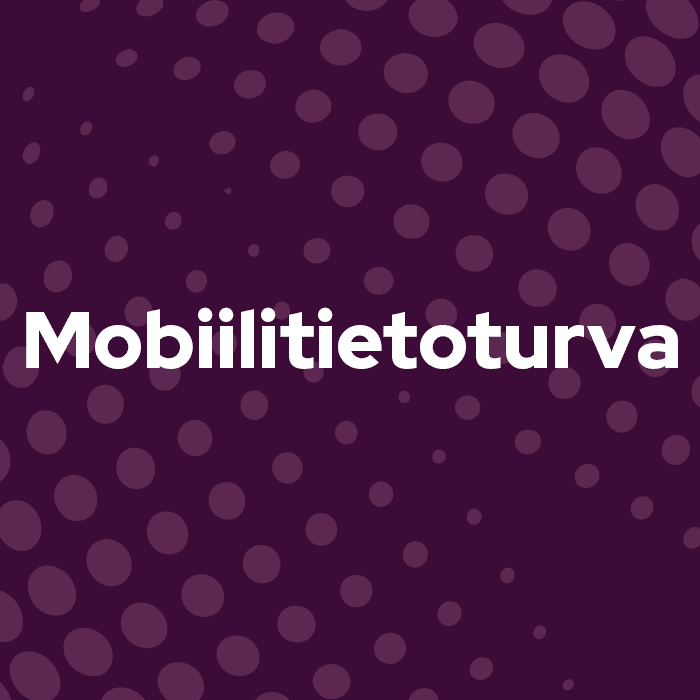 Mobiililaitteiden tietoturvan käyttöönotto
